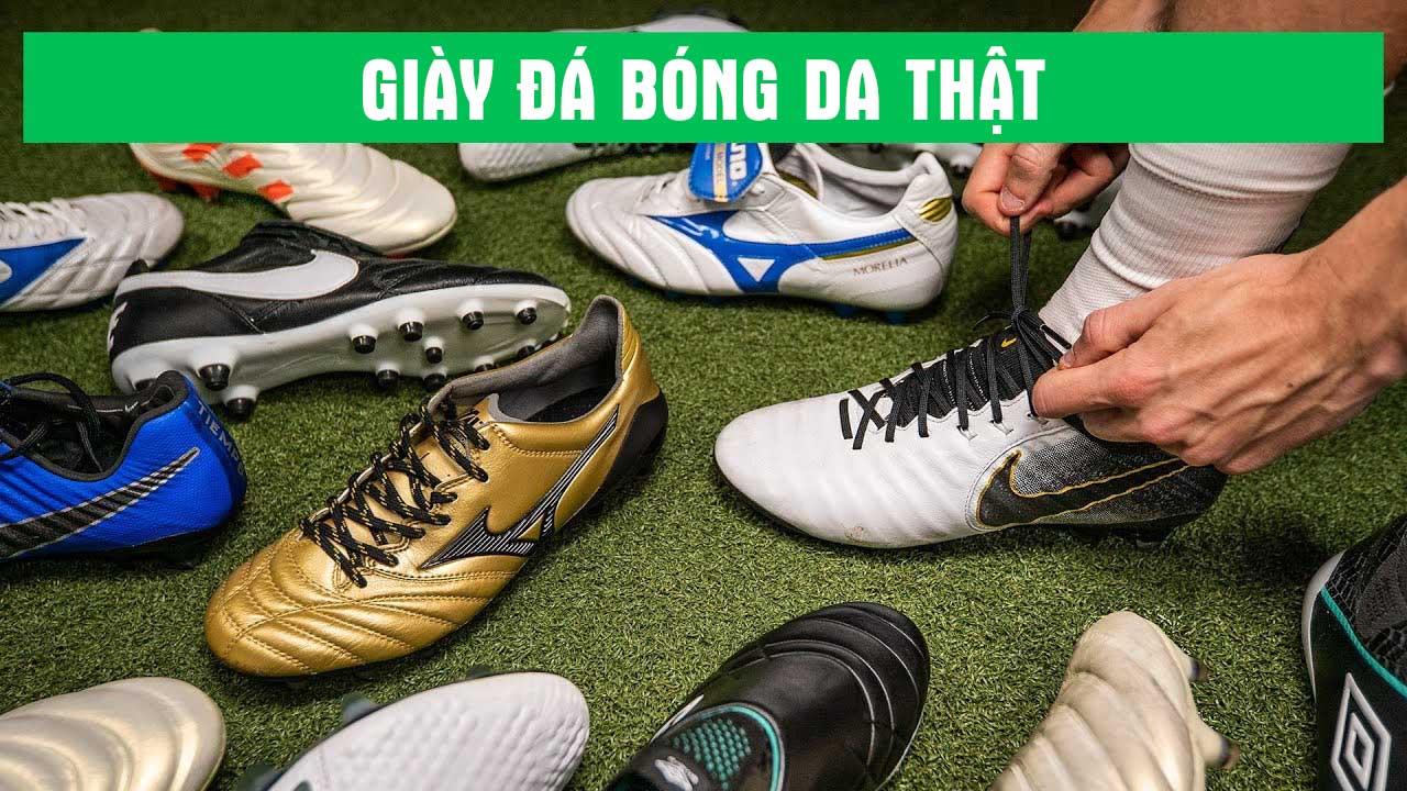 Giày da thật tự nhiên là loại giày bóng đá mềm nhất