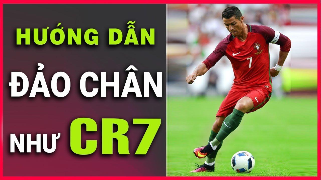 Hướng dẫn chi tiết kỹ thuật đảo chân qua người như Ronaldo CR7 (có video)
